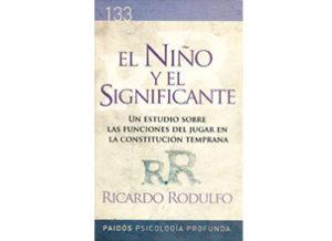 El niño y el significante fue escrito por el Dr Ricardo Rodulfo y editado por la editorial Paidos